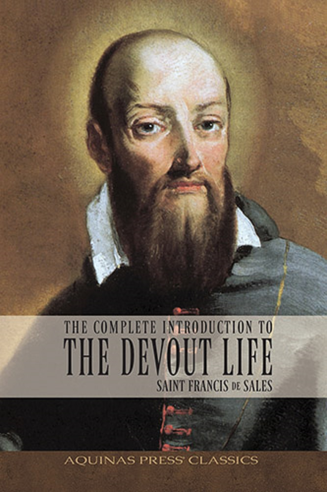 Aquinas Press Classics - Introduction To The Devout Life