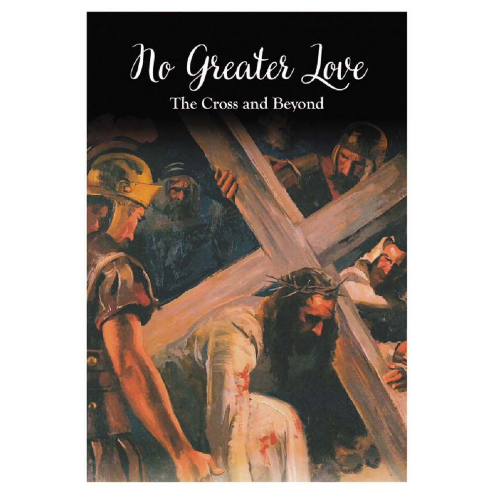 No Greater Love: The Cross and Beyond Book