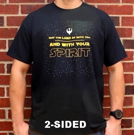 The Lord Be With You Star Wars Catholic T-shirt
