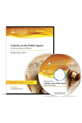 Catholics in the Public Square: A Study in Conflict and Influence DVD