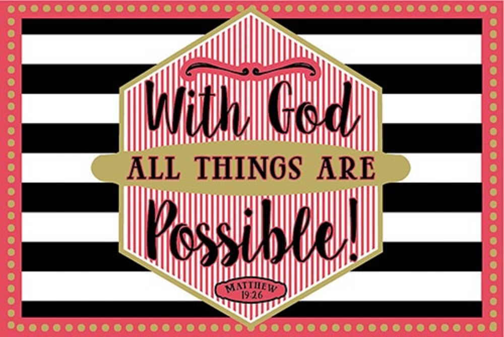 Pass it on - With God All Things Possible